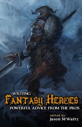 Front cover of 'Writing Fantasy Heroes: Powerful Advice From the Pros'
